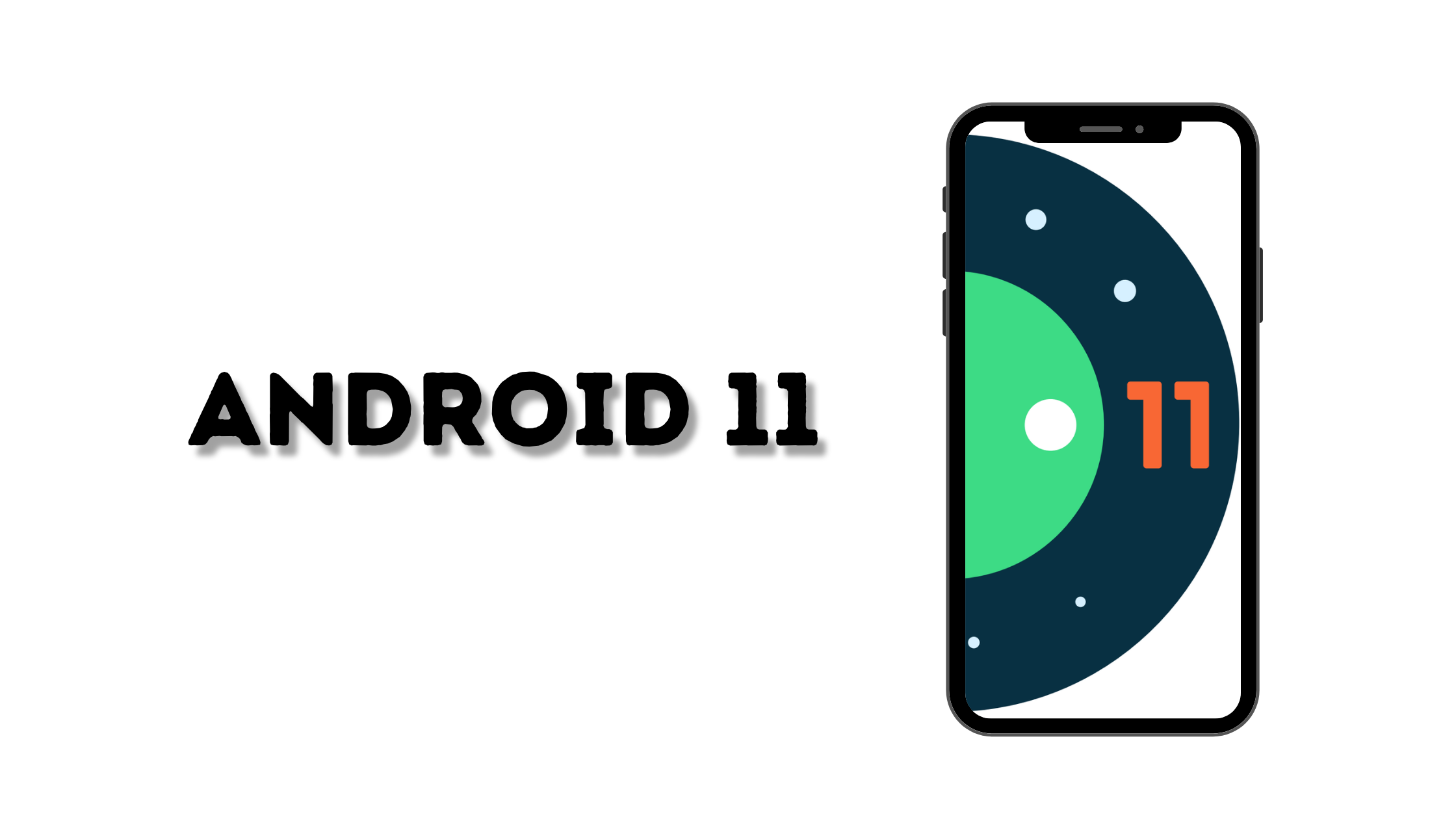 ANDROID 11: EVERYTHING YOU NEED TO KNOW
